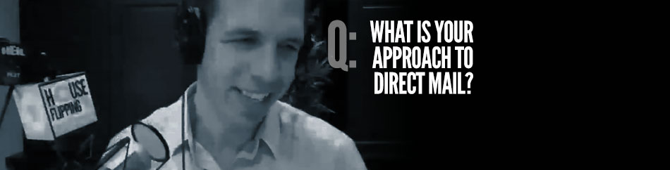 HF Q&A #10 – What is your Approach to Direct Mail?