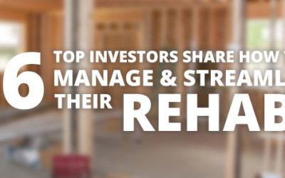 16 Top Investors Share How They Manage (And Streamline) Their Rehabs